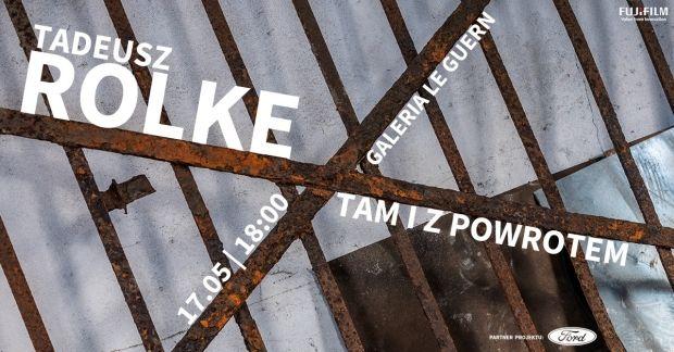 Tadeusz Rolke - Tam i z powrotem