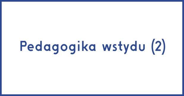 Rafał Jakubowicz - Pedagogika wstydu (2)